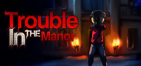 Trouble In The Manor cover art