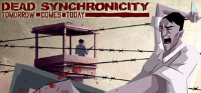 Dead Synchronicity: Tomorrow Comes Today cover art
