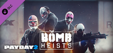 PAYDAY 2: The Bomb Heists | DLC