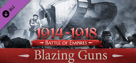 Battle of Empires : 1914-1918 - Blazing guns