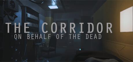 The Corridor: On Behalf Of The Dead