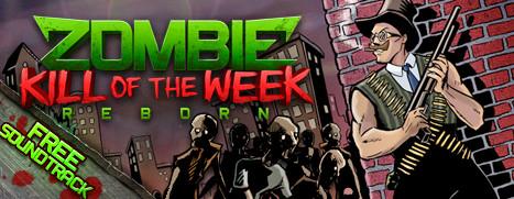 Zombie Kill of the Week - Reborn - 僵尸杀手:重生