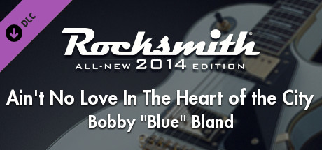 """Rocksmith® 2014 – Bobby """"Blue"""" Bland – """"Ain't No Love In The Heart of the City"""""""