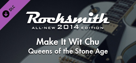 "Rocksmith® 2014 – Queens Of The Stone Age - ""Make It Wit Chu"""