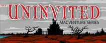 Uninvited: MacVenture Series