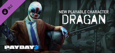 PAYDAY 2: Dragan Character Pack