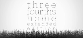 Three Fourths Home: Extended Edition cover art