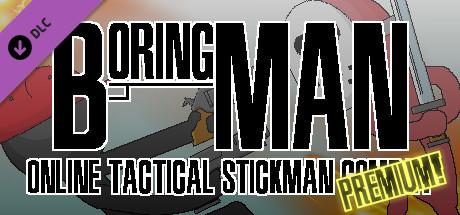 Boring Man: Premium!