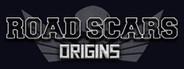 Road Scars: Origins