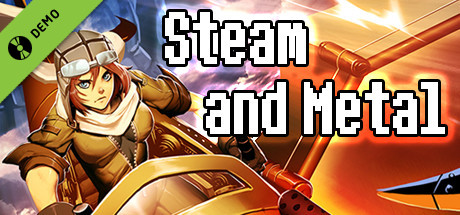 Steam and Metal Demo