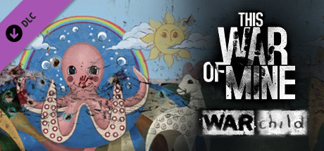 This War of Mine: War Child Charity