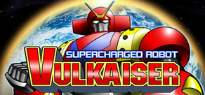 Supercharged Robot VULKAISER cover art