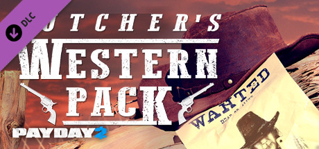 PAYDAY 2: The Butcher's Western Pack