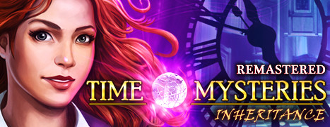 Time Mysteries: Inheritance - Remastered - 时间之谜:遗产 - 重制版