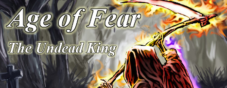 Age of Fear: The Undead King - 恐惧时代:不死王
