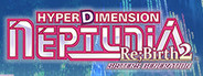 Hyperdimension Neptunia Re;Birth2 Sisters Generation