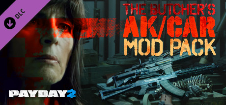 PAYDAY 2: The Butcher's AK/CAR Mod Pack | DLC