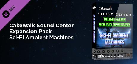 Cakewalk Expansion Pack - Video Game Sound Designer Sci-Fi Ambient Machines