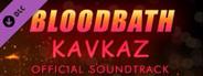 Bloodbath Kavkaz Soundtrack