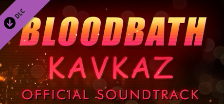 Bloodbath Kavkaz - Soundtrack