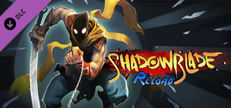 Shadow Blade: Reload - Soundtrack, Art Book and Comic