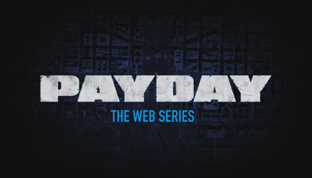 Payday The Web Series On Steam