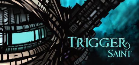 Trigger Saint