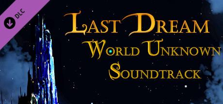 Last Dream: World Unknown Original Soundtrack