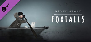 Never Alone: Foxtales cover art