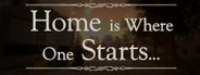 Home is Where One Starts...