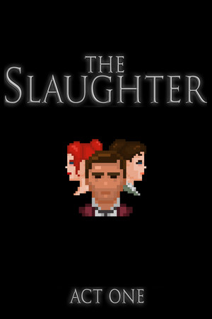 The Slaughter: Act One poster image on Steam Backlog