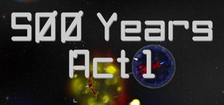 500 Years Act 1