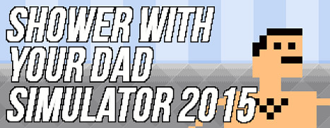 Shower With Your Dad Simulator 2015: Do You Still Shower With Your Dad - 模拟父子洗澡 2015:你还跟爸爸洗澡么