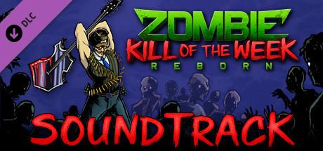 Zombie Kill of the Week - Reborn Soundtrack
