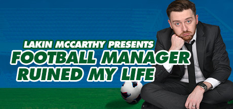 Football Manager Ruined My Life