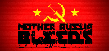 Mother Russia Bleeds on Steam Backlog