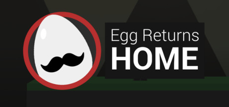 Egg Returns Home