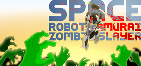 Space Robot Samurai Zombie Slayer cover art