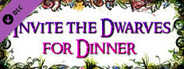 Invite the Dwarves to Dinner