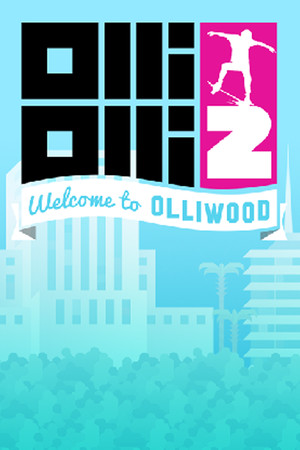 OlliOlli2: Welcome to Olliwood poster image on Steam Backlog