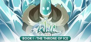 WAKFU - Book I: The Throne of Ice cover art