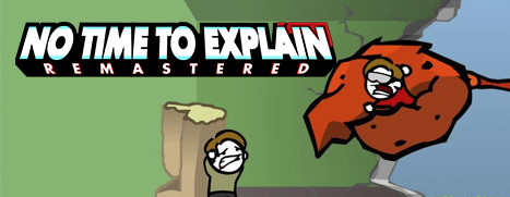 No Time To Explain Remastered - 没时间解释了 重制版