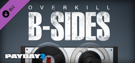 PAYDAY 2: The OVERKILL B-Sides Soundtrack