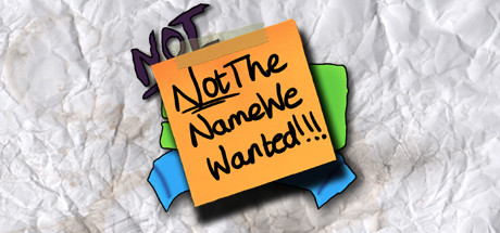 NotTheNameWeWanted on Steam