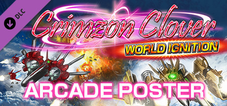 Crimzon Clover WORLD IGNITION - Arcade Poster Pack