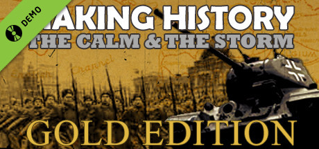 Making History: The Calm and the Storm Gold Edition Demo