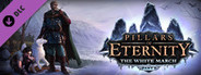 Pillars of Eternity - The White March - Part I