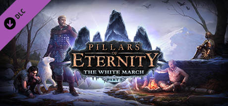 Pillars of Eternity - The White March Part I