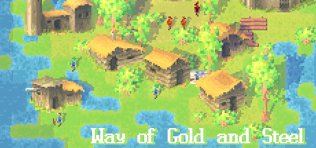 Way of Gold and Steel on Steam