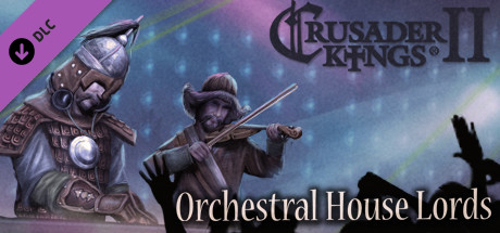 Crusader Kings II: Orchestral House Lords